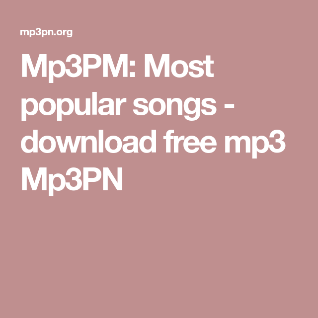 Mp3pm most popular songs